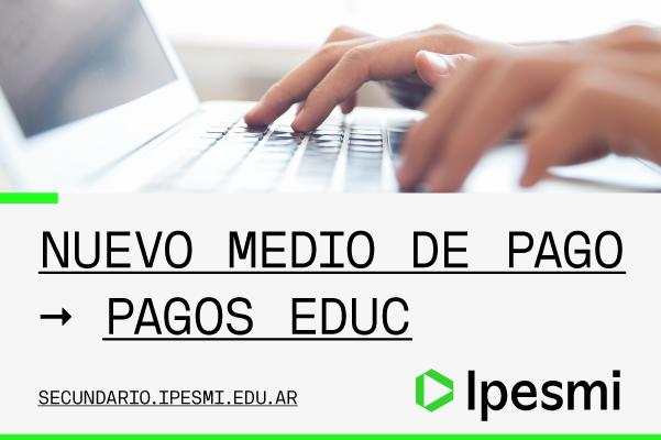 PAGOSEDUC: Nueva modalidad de pago en el IPESMI
